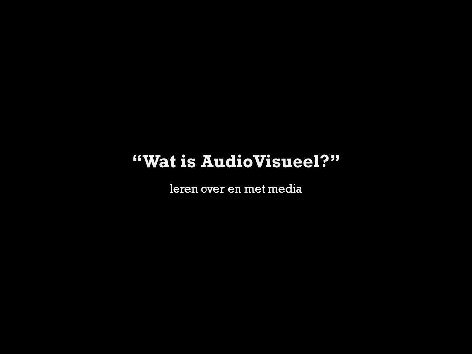 Wat is AudioVisueel leren over en met media Wat is het precies;