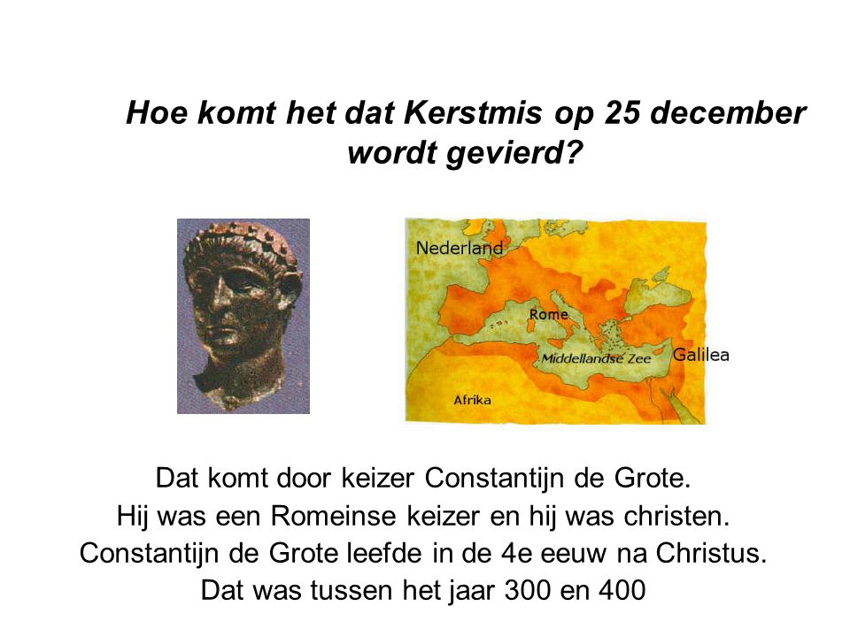 Hoe komt het dat Kerstmis op 25 december wordt gevierd