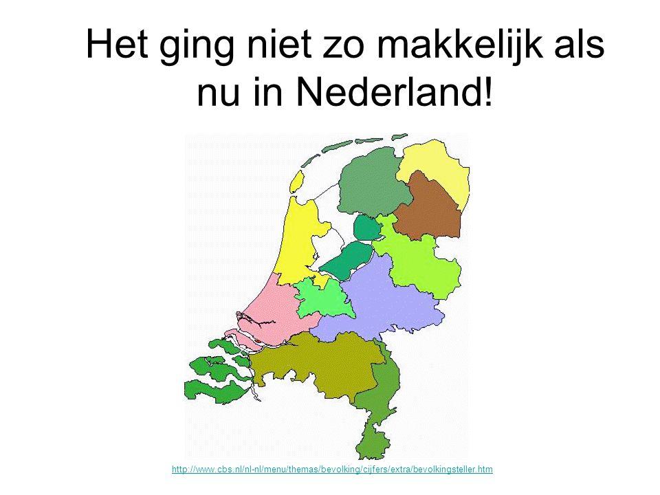 Het ging niet zo makkelijk als nu in Nederland!