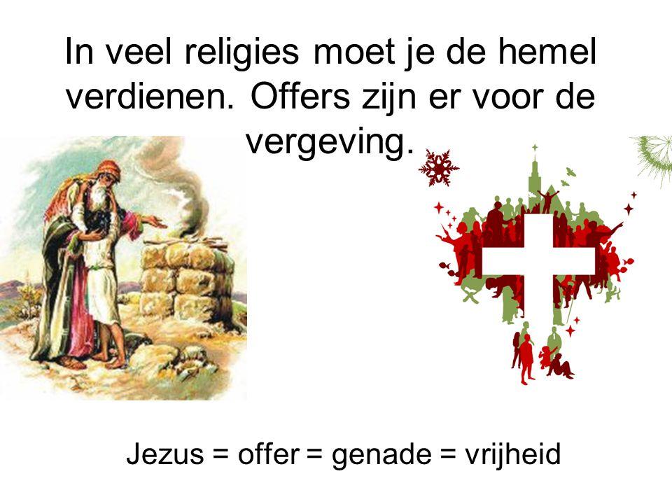 Jezus = offer = genade = vrijheid