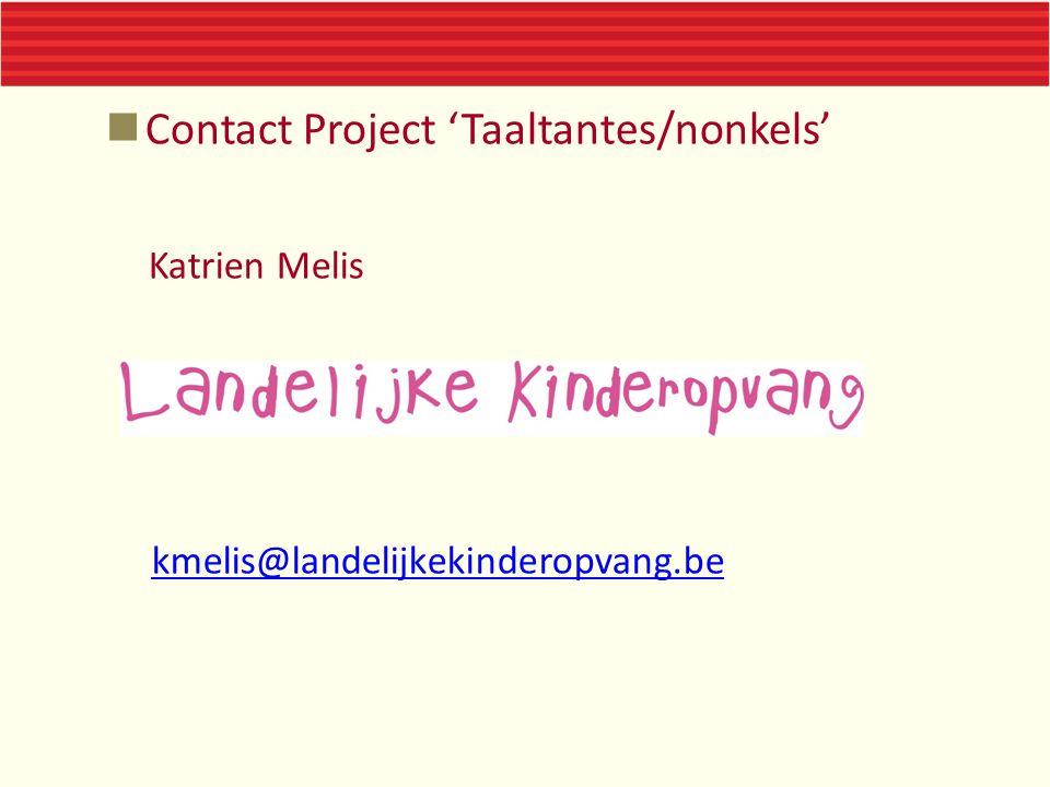 Contact Project 'Taaltantes/nonkels' Katrien Melis