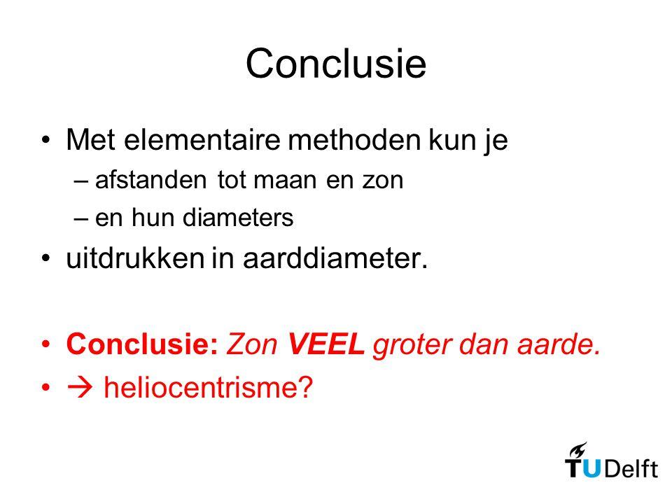 Conclusie Met elementaire methoden kun je uitdrukken in aarddiameter.