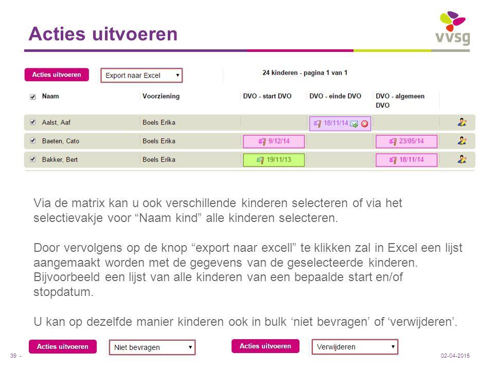 Acties uitvoeren Via de matrix kan u ook verschillende kinderen selecteren of via het selectievakje voor Naam kind alle kinderen selecteren.
