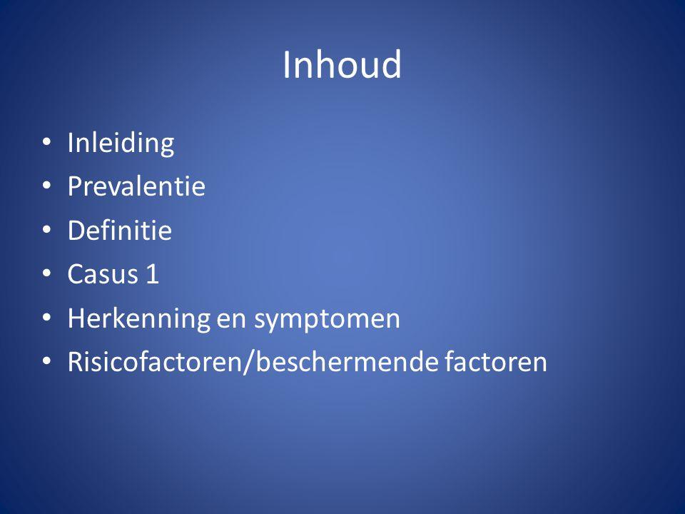 Inhoud Inleiding Prevalentie Definitie Casus 1 Herkenning en symptomen