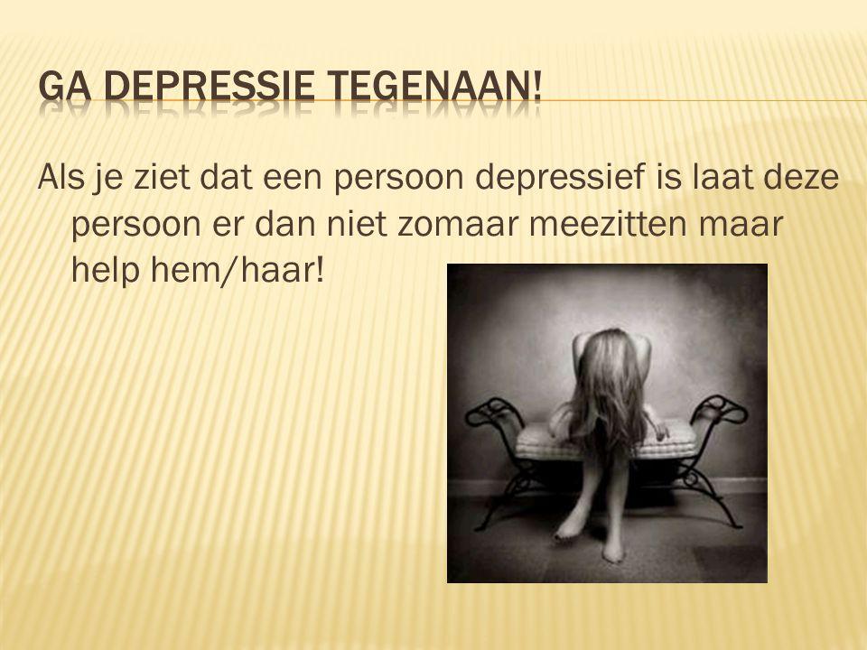 Ga depressie tegenaan.