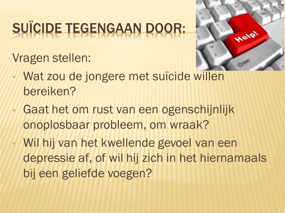 Suïcide tegengaan door: