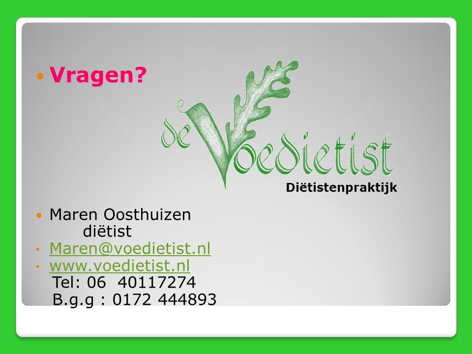 Vragen Maren Oosthuizen diëtist Maren@voedietist.nl www.voedietist.nl
