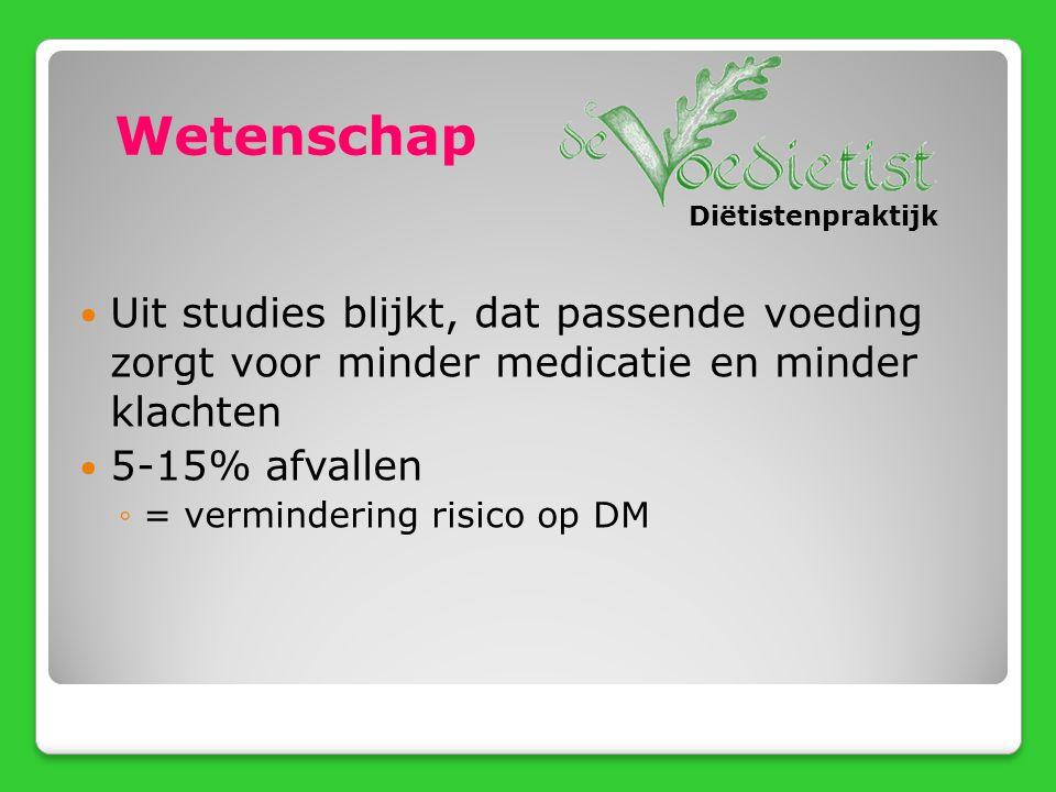 Diëtistenpraktijk Uit studies blijkt, dat passende voeding zorgt voor minder medicatie en minder klachten.