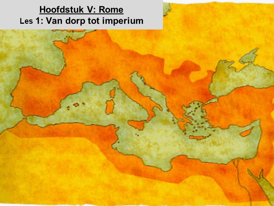 Hoofdstuk V: Rome Les 1: Van dorp tot imperium
