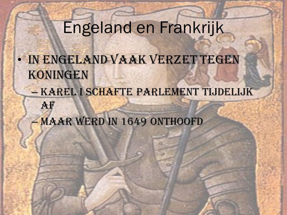 Engeland en Frankrijk In Engeland vaak verzet tegen koningen