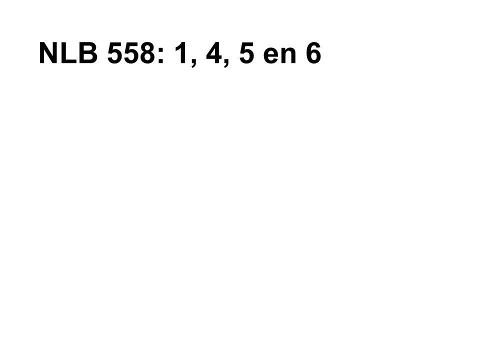 NLB 558: 1, 4, 5 en 6