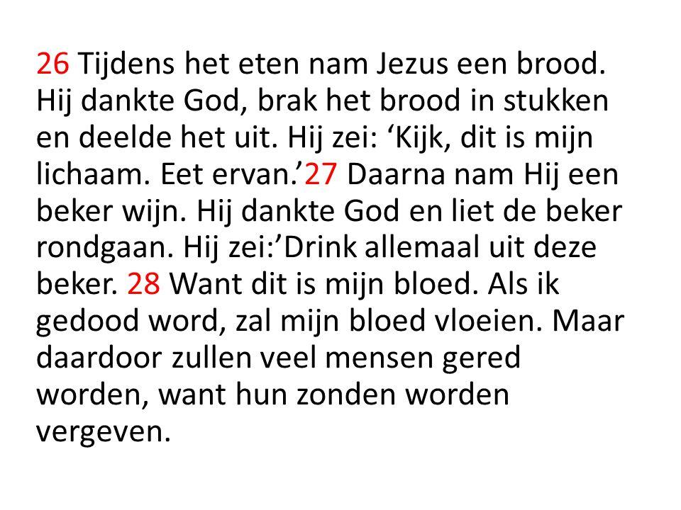 26 Tijdens het eten nam Jezus een brood