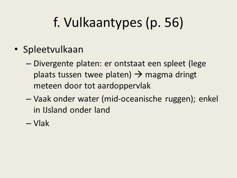 f. Vulkaantypes (p. 56) Spleetvulkaan