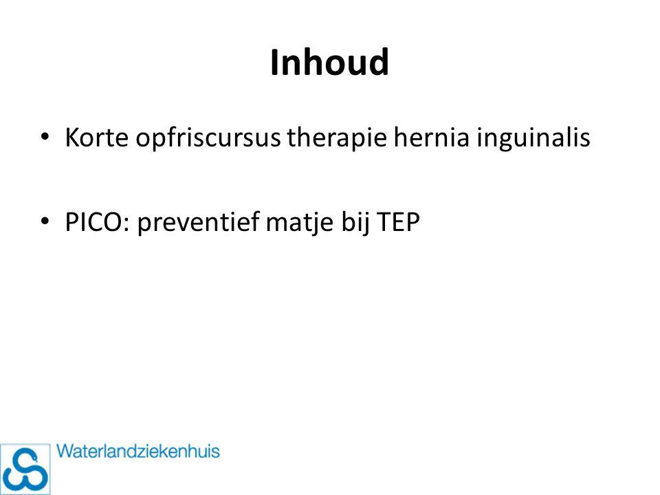Inhoud Korte opfriscursus therapie hernia inguinalis