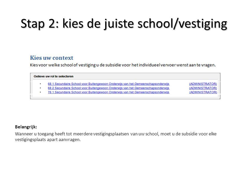 Stap 2: kies de juiste school/vestiging