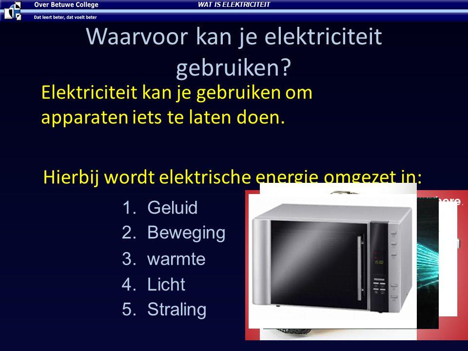 Waarvoor kan je elektriciteit gebruiken