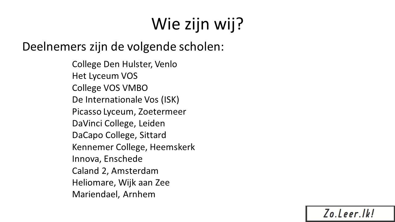 Wie zijn wij Deelnemers zijn de volgende scholen: