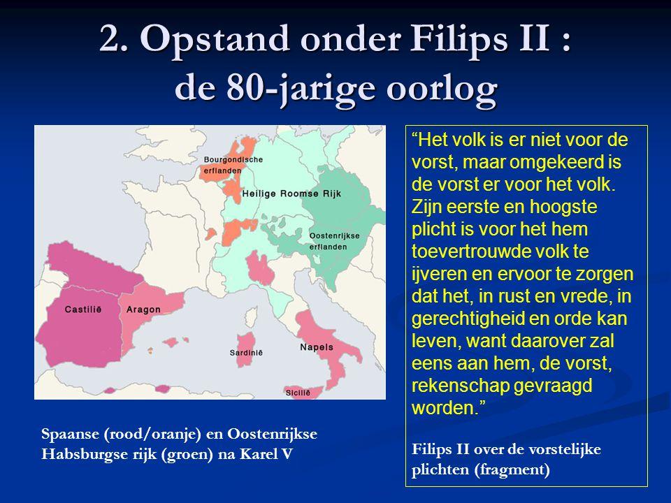 2. Opstand onder Filips II : de 80-jarige oorlog