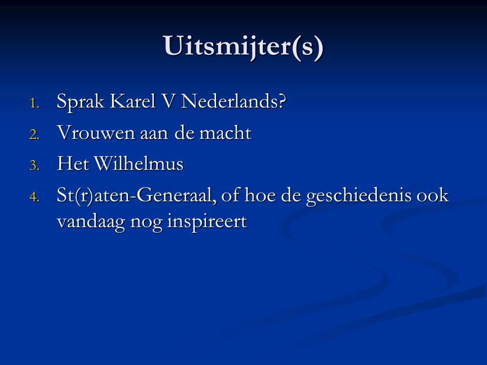 Uitsmijter(s) Sprak Karel V Nederlands Vrouwen aan de macht