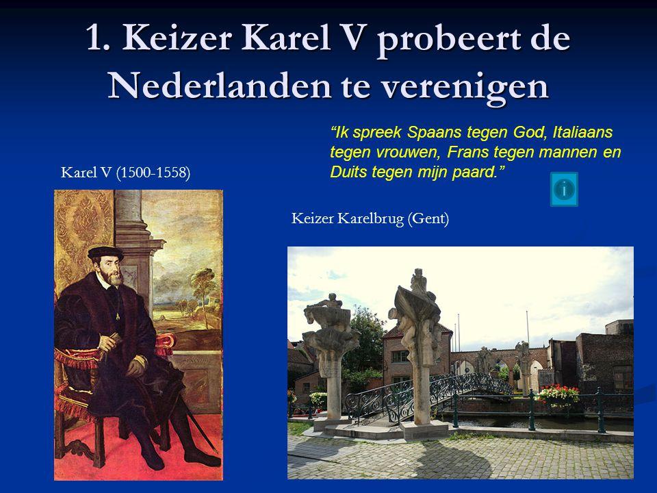 1. Keizer Karel V probeert de Nederlanden te verenigen