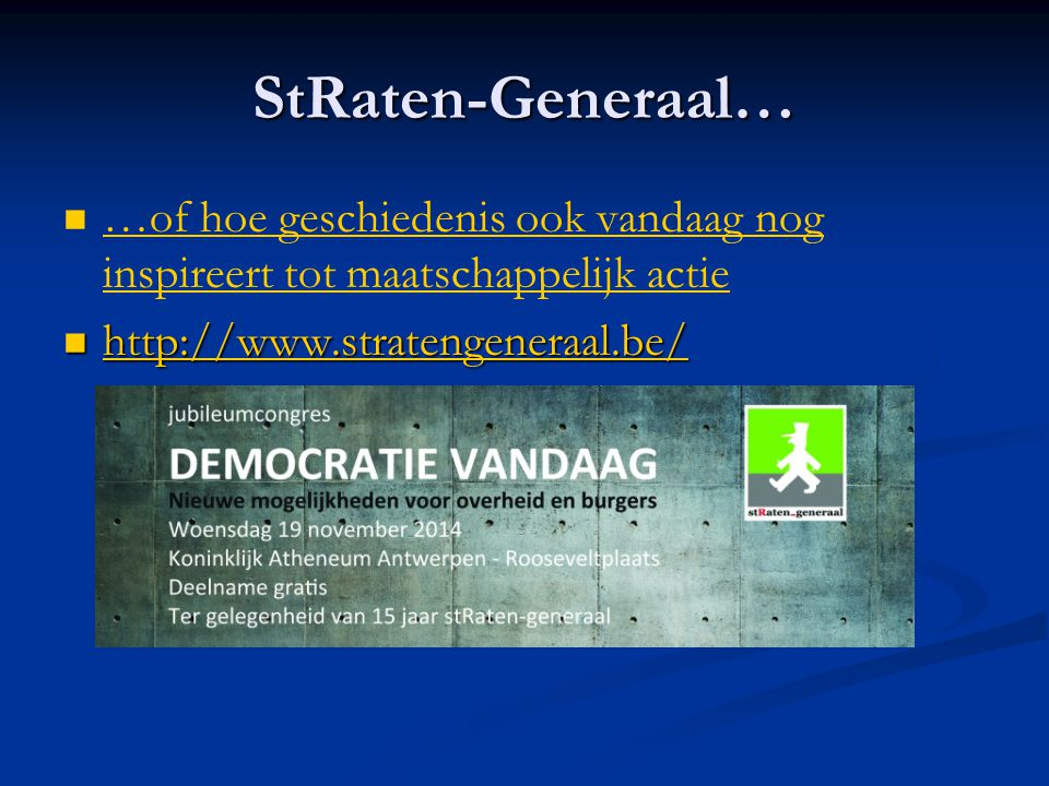 StRaten-Generaal… …of hoe geschiedenis ook vandaag nog inspireert tot maatschappelijk actie.