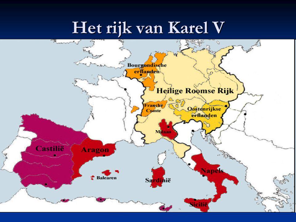 Het rijk van Karel V Het Heilige Roomse Rijk en de erflanden van Karel V tegen het eind van zijn regeerperiode.