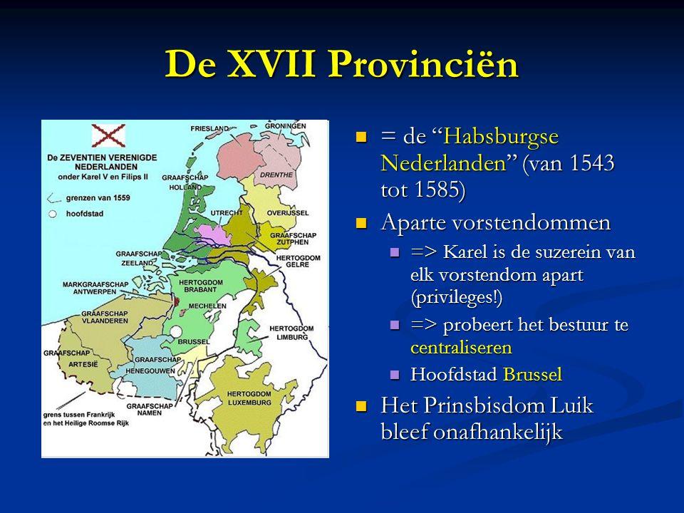 De XVII Provinciën = de Habsburgse Nederlanden (van 1543 tot 1585)