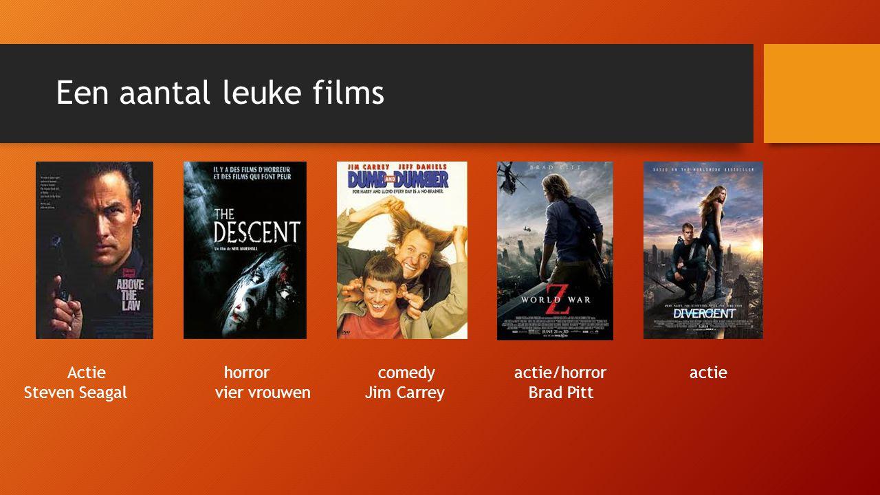 Een aantal leuke films Actie horror comedy actie/horror actie