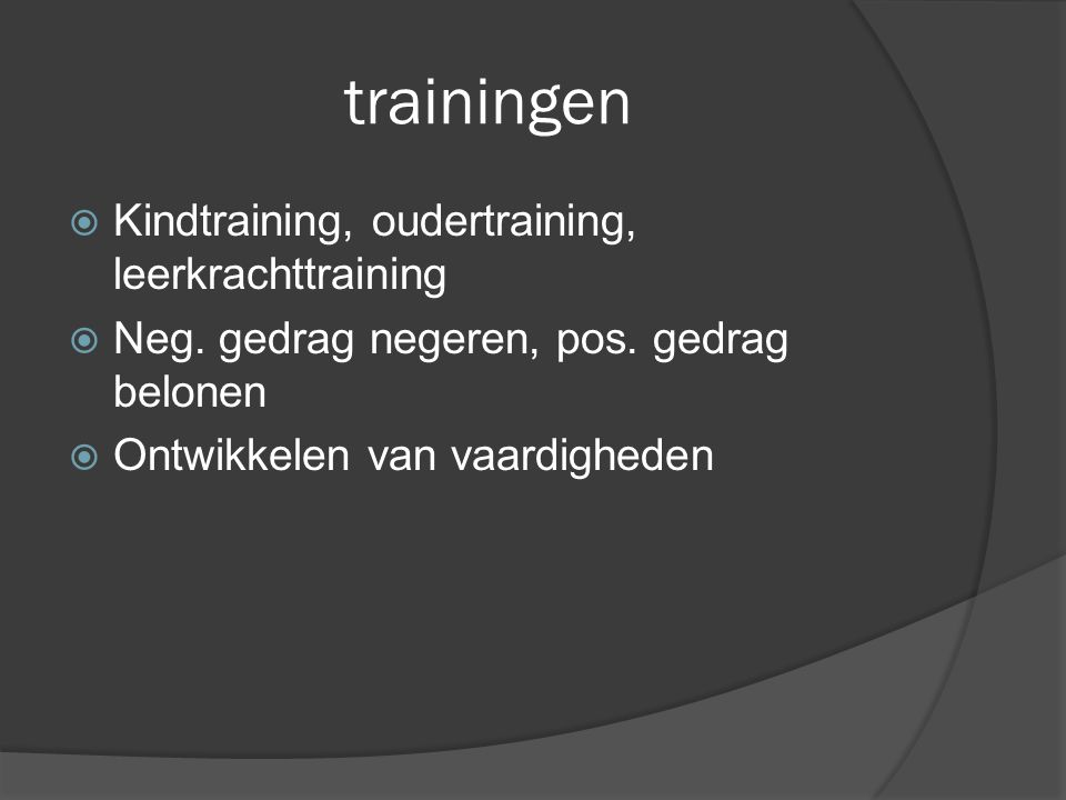 trainingen Kindtraining, oudertraining, leerkrachttraining