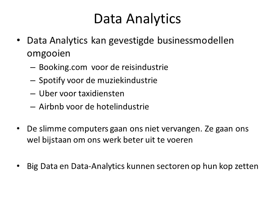 Data Analytics Data Analytics kan gevestigde businessmodellen omgooien