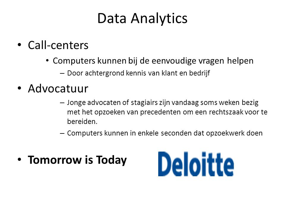 Data Analytics Call-centers Advocatuur Tomorrow is Today