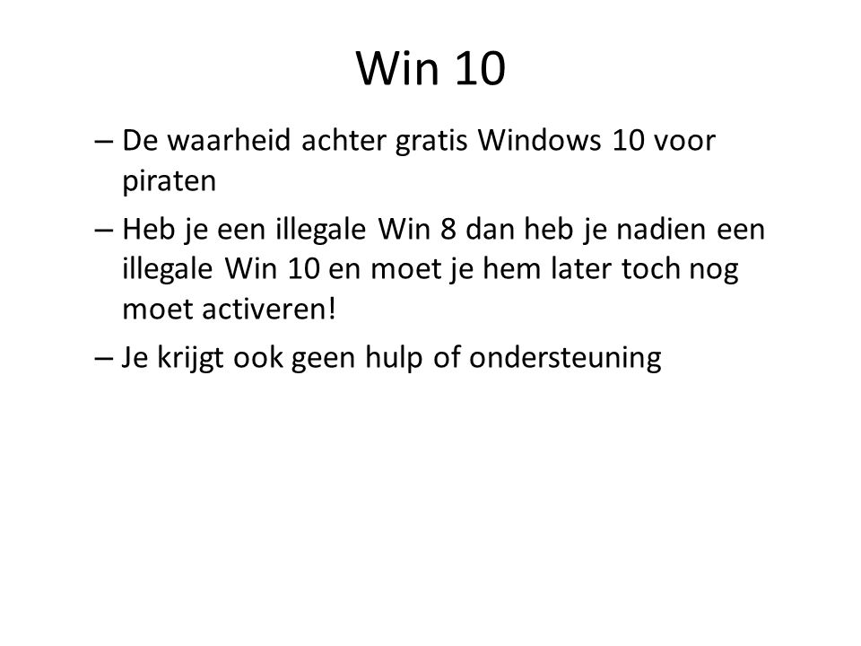 Win 10 De waarheid achter gratis Windows 10 voor piraten