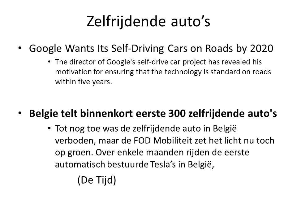 Zelfrijdende auto's Google Wants Its Self-Driving Cars on Roads by 2020.