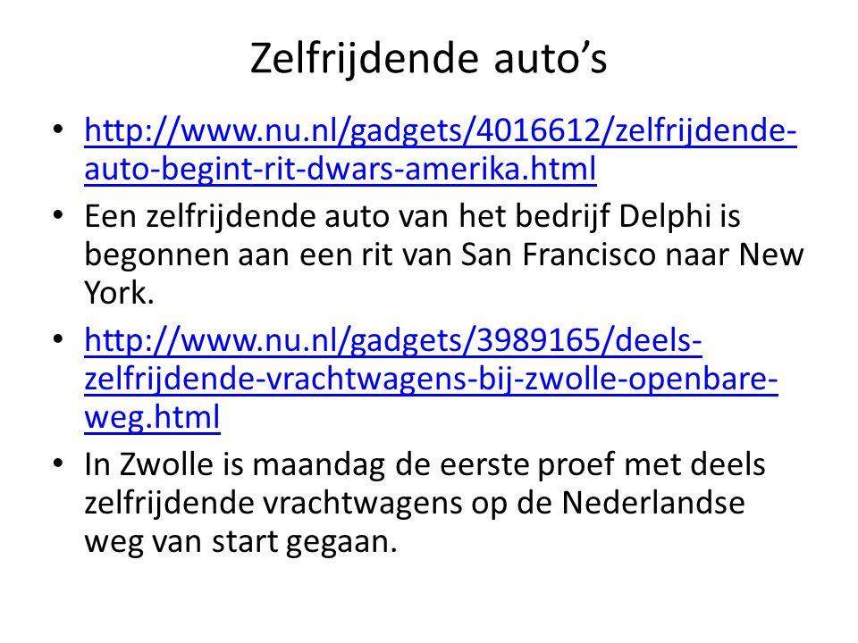 Zelfrijdende auto's http://www.nu.nl/gadgets/4016612/zelfrijdende-auto-begint-rit-dwars-amerika.html.