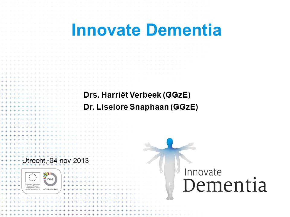 Innovate Dementia Drs. Harriët Verbeek (GGzE)