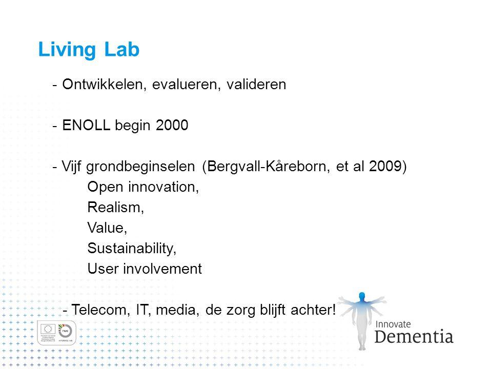 Living Lab Ontwikkelen, evalueren, valideren ENOLL begin 2000