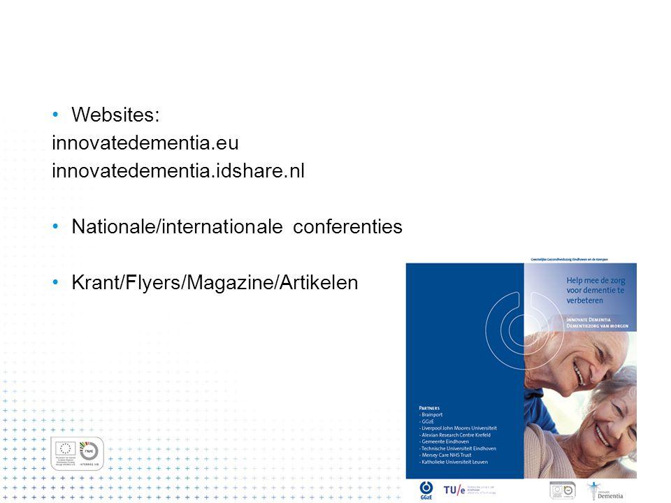 Websites: innovatedementia.eu. innovatedementia.idshare.nl. Nationale/internationale conferenties.