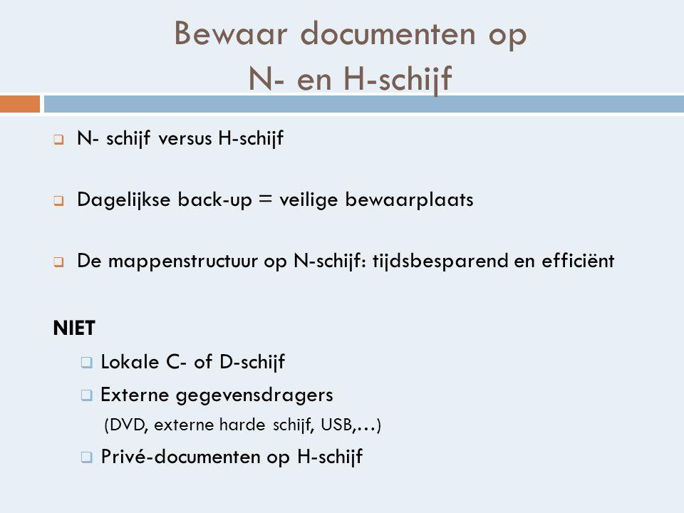 Bewaar documenten op N- en H-schijf