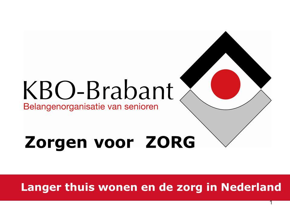 Zorgen voor ZORG Langer thuis wonen en de zorg in Nederland