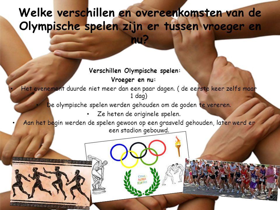 Welke verschillen en overeenkomsten van de Olympische spelen zijn er tussen vroeger en nu