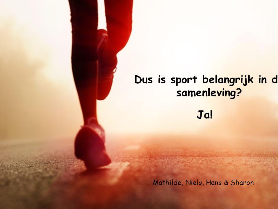 Dus is sport belangrijk in de samenleving