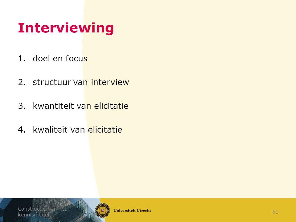Interviewing doel en focus structuur van interview