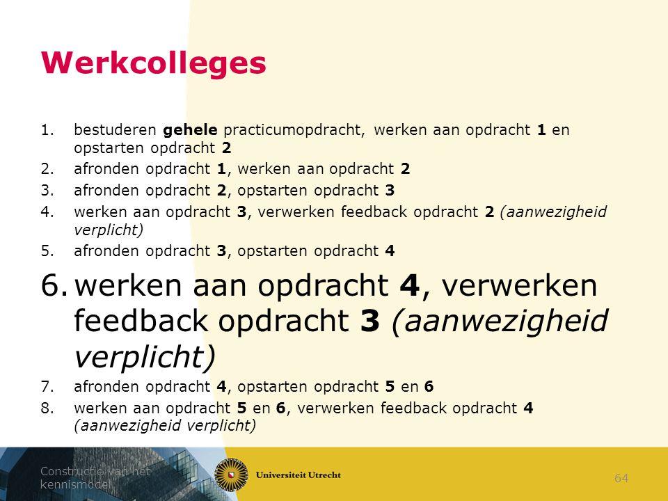 Werkcolleges bestuderen gehele practicumopdracht, werken aan opdracht 1 en opstarten opdracht 2. afronden opdracht 1, werken aan opdracht 2.