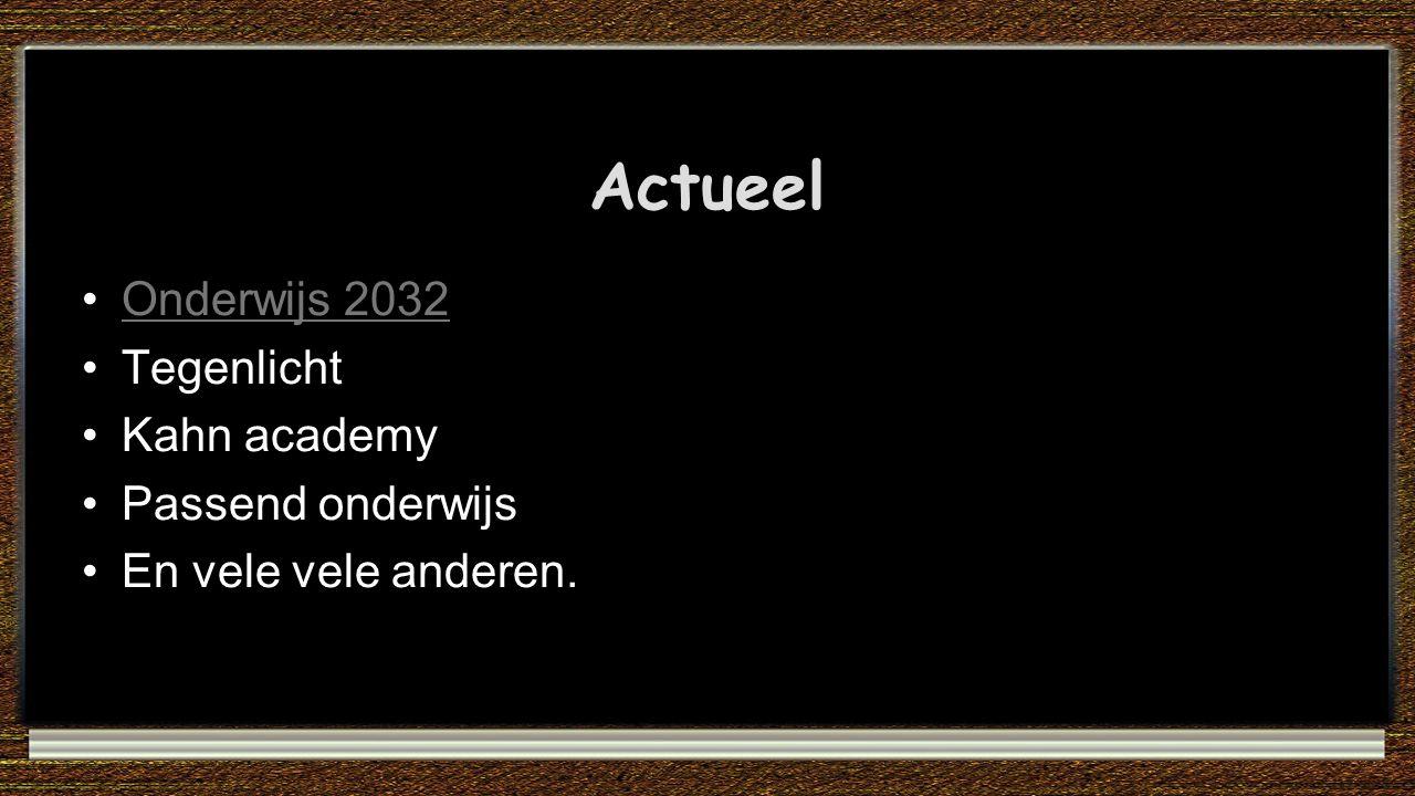Actueel Onderwijs 2032 Tegenlicht Kahn academy Passend onderwijs