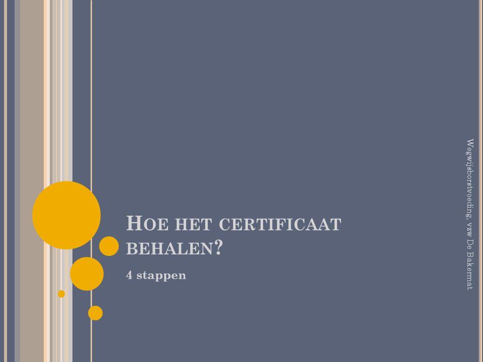 Hoe het certificaat behalen