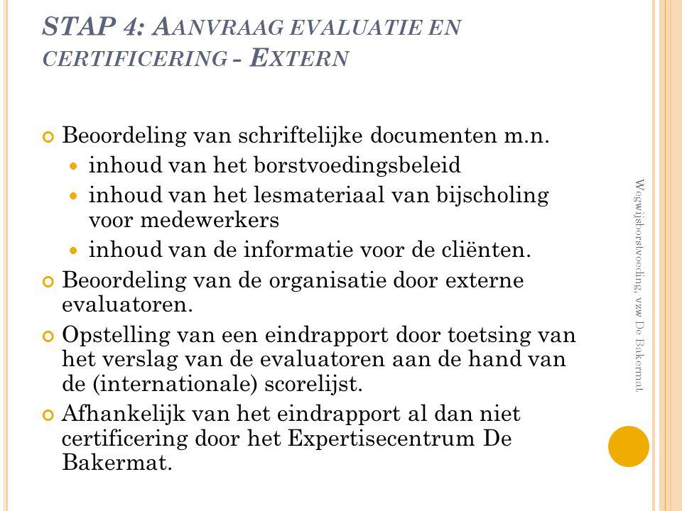 STAP 4: Aanvraag evaluatie en certificering - Extern