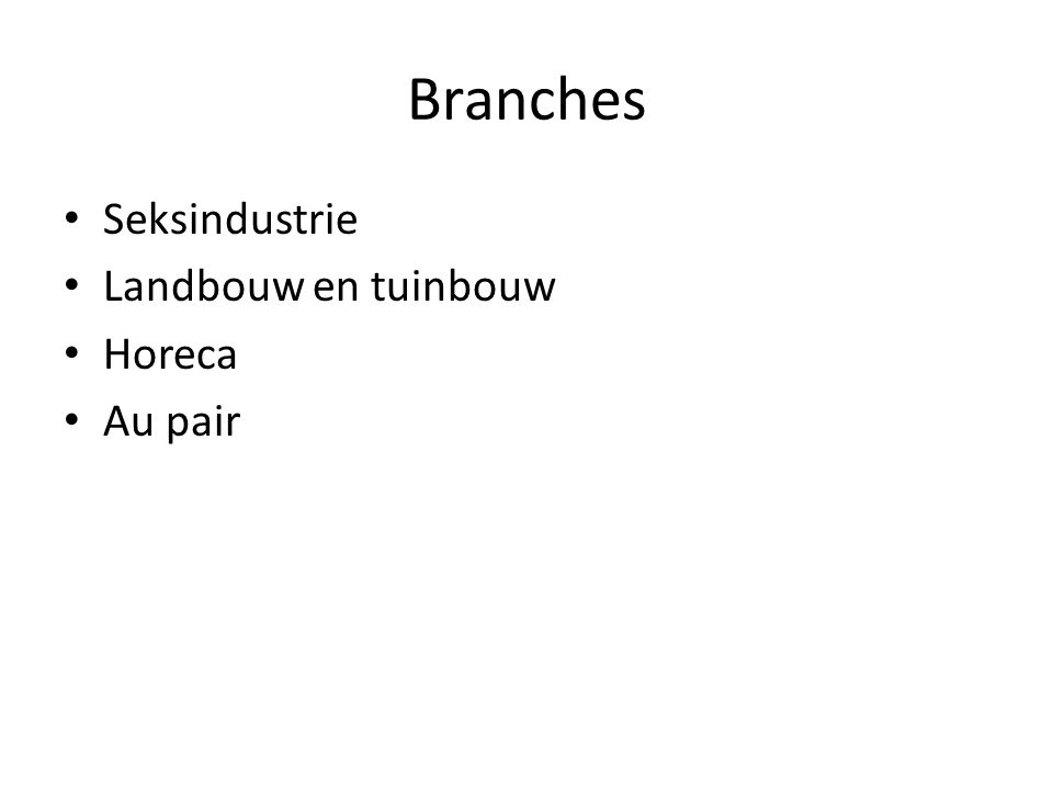 Branches Seksindustrie Landbouw en tuinbouw Horeca Au pair