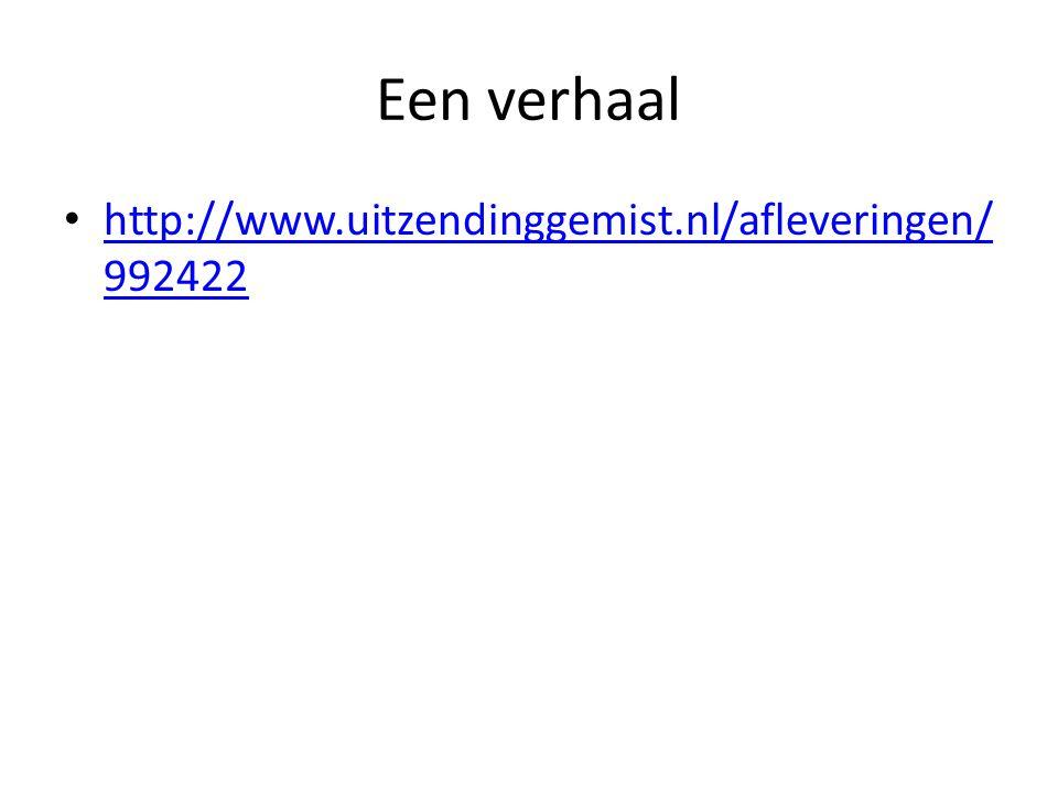 Een verhaal http://www.uitzendinggemist.nl/afleveringen/992422
