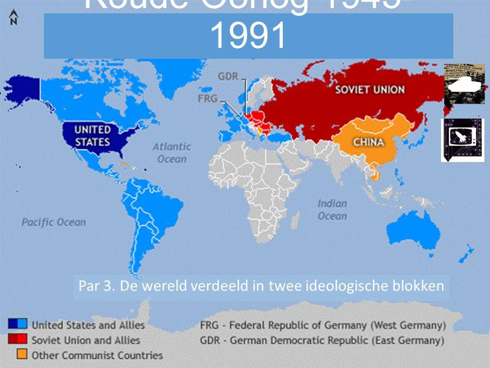 Par 3. De wereld verdeeld in twee ideologische blokken