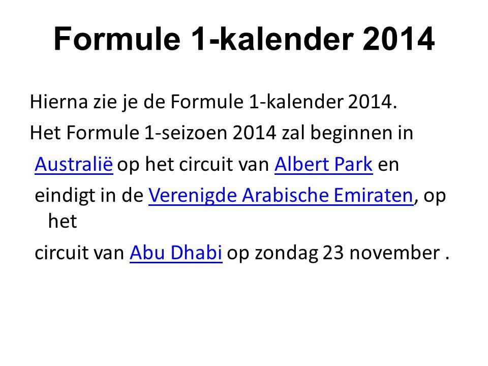 Formule 1-kalender 2014 Hierna zie je de Formule 1-kalender 2014.